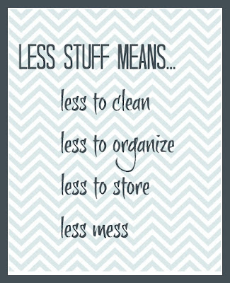 Less stuff means: less to clean, less to organize, less to store, less mess :: OrganizingMadeFun.com