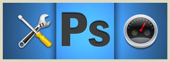 Boost Photoshop Performance : 7 Tricks