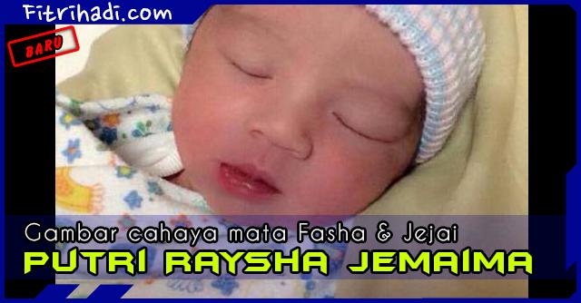 (Gambar) Putri Raysha Jemaima Nama Bayi Fasha Sandha Jejai