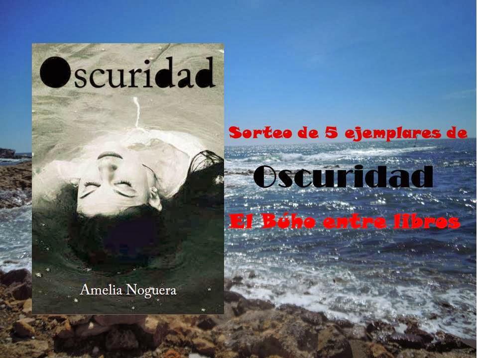 http://elbuhoentrelibros.blogspot.com.es/2014/02/sorteo-de-cinco-ejemplares-de-oscuridad.html