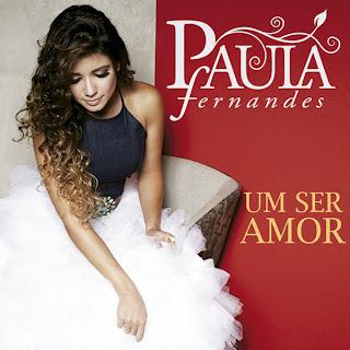 CD Paula Fernandes – Um Ser Amor - 2013