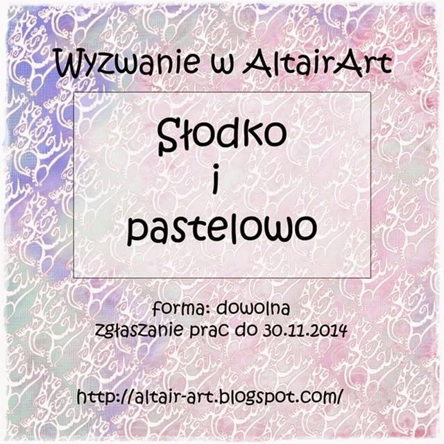 http://altair-art.blogspot.com/2014/11/wyzwanie-9-sodko-i-pastelowo.html