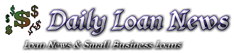 Daily Loan News | Small Business Loans | Business Loans | Secured Loans | Debt Consolidation Loans