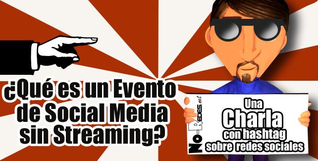 ¿Qué es un evento de social media sin streaming?