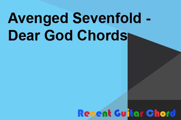 Avenged Sevenfold - Dear God Chords