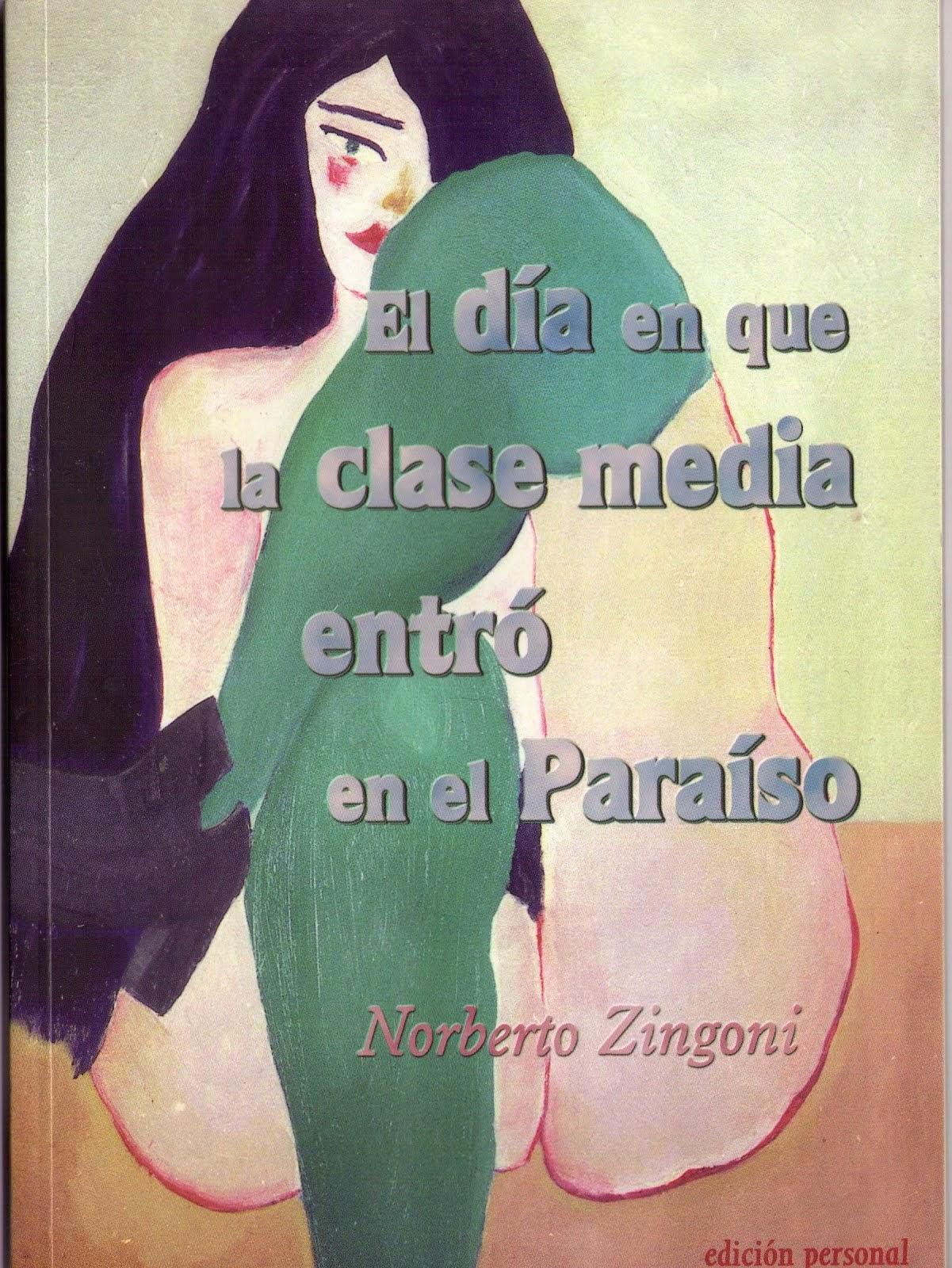 Novela corta: El día en que la clase media entró en el Paraíso