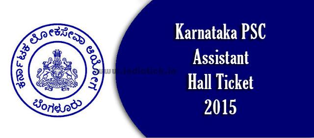 Karnataka PSC Assistant Hall Ticket 2015 www.kpsc.kar.nic.in