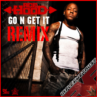 Ace Hood Remix Go N Get It