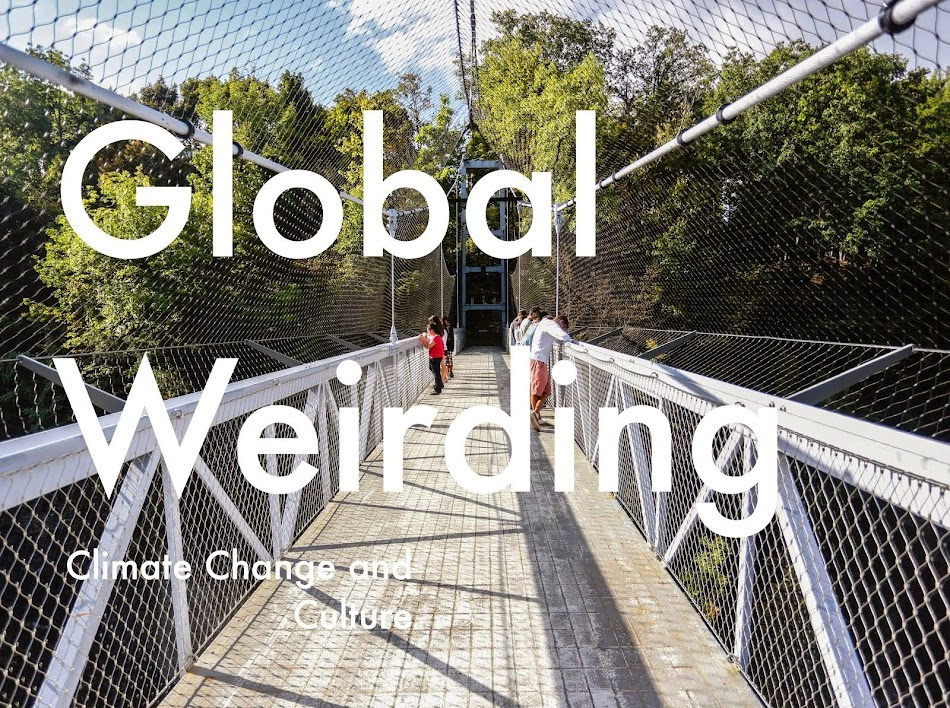 Global Weirding: Climate Change and Culture