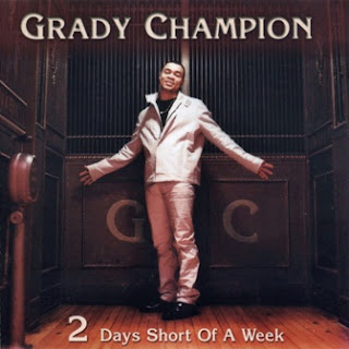 Grady Champion - 2 Days Short Of A Week 2001