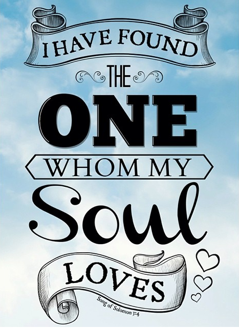 I Have Found The One Whom My Soul Loves - Song of Solomon Custom Made Art Print - Bible Verse Quote