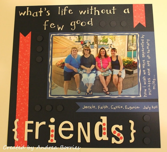 "Scrapbook page with picture of friends from Convention 2011 and the title ""what's life without a few good friends."""
