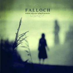 Falloch - Where Distant Spirits Remain