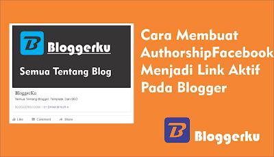 Cara Membuat Authorship Facebook Menjadi Link Aktif Pada Blogger