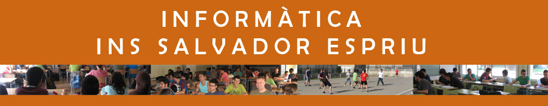 Informàtica - Institut Salvador Espriu