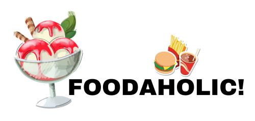 Foodaholic!