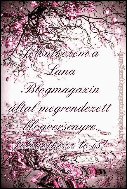 http://lanablogmagazin.blogspot.hu/2015/02/blogverseny.html