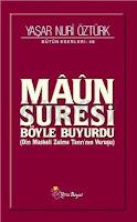 MÂÛN SURESİ, Yaşar Nuri Öztürk