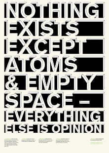 Democritus himself was atoms and empty space