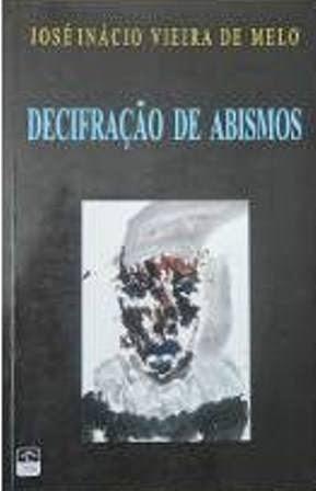 Decifração de Abismos - José Inácio Vieira de Melo