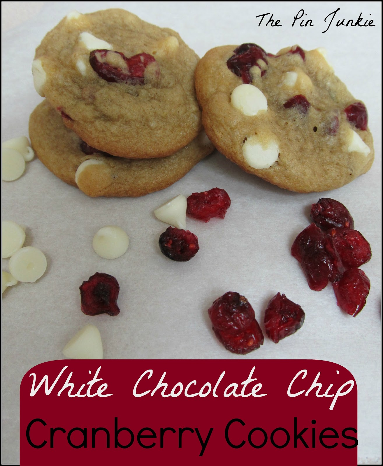 The Pin Junkie: White Chocolate Cranberry Cookies
