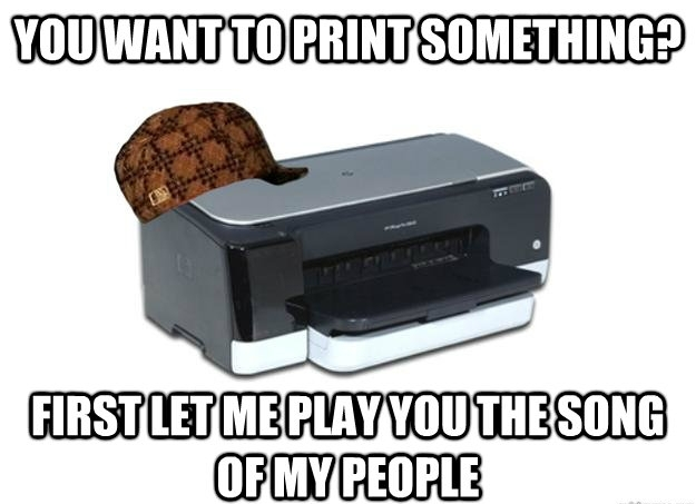 Scumbag Printer Meme