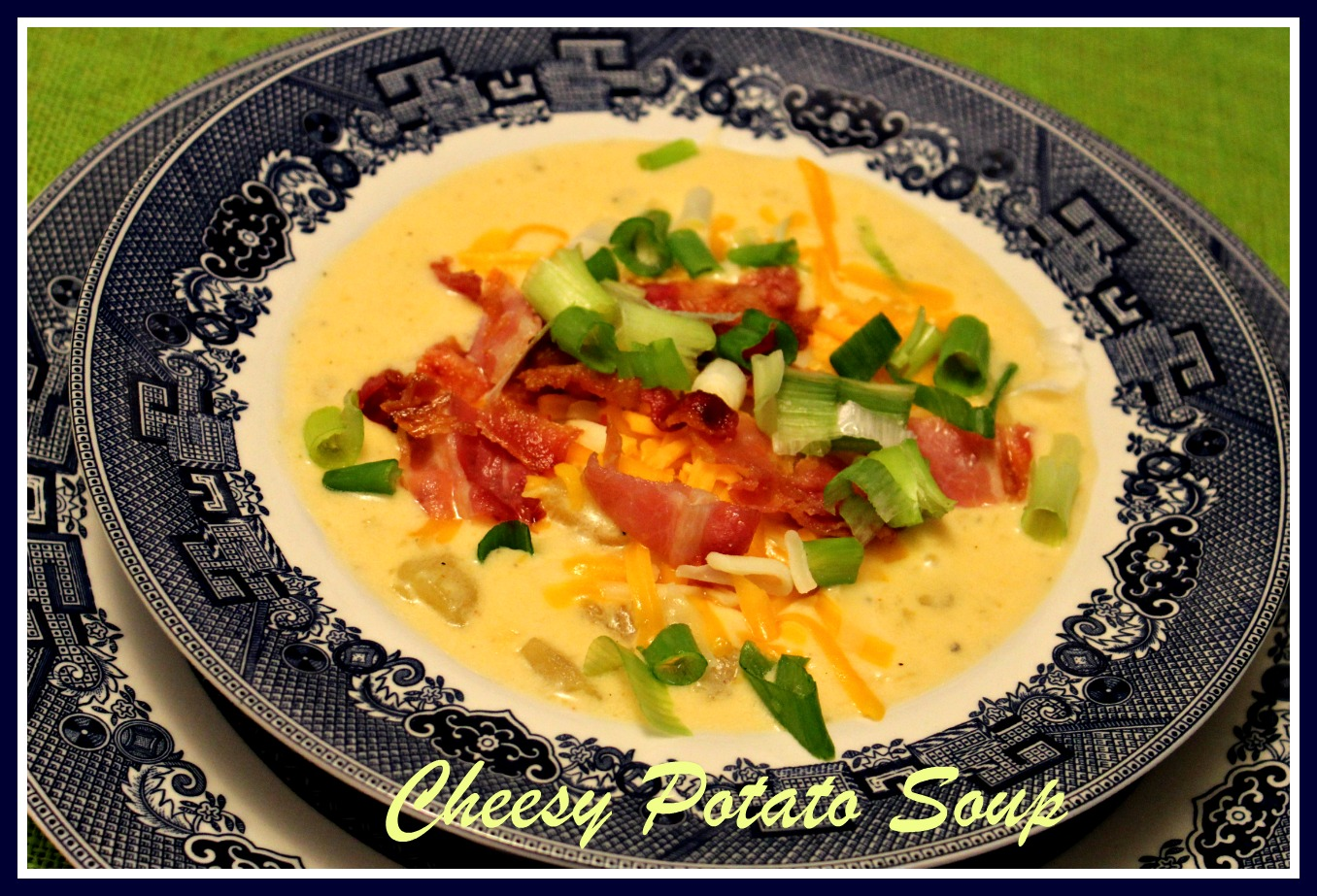 Sweet Tea and Cornbread: Cheesy Potato Soup...Comfort in a Bowl!