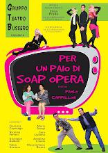 """La pagina di """"Per un paio di soap opera"""" del Gruppo Teatro Bussero"""