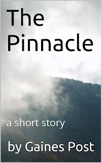 The Pinnacle -- a short story by Gaines Post