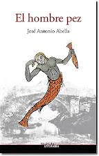 Lectura de El hombre pez de José Antonio Abella