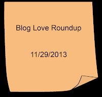 Blog Love Roundup 11/29/2013
