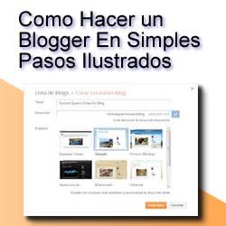 Como Hacer Un Blogger En Simples Pasos Ilustrados