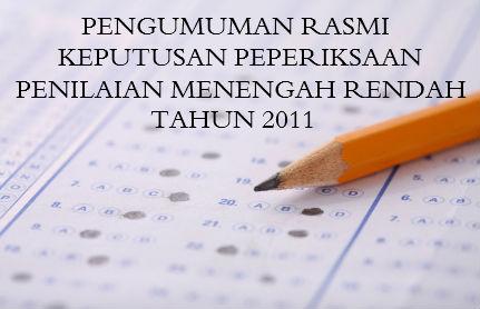 Tarikh Pengumuman Keputusan Peperiksaan Penilaian Menengah Rendah PMR Tahun 2011