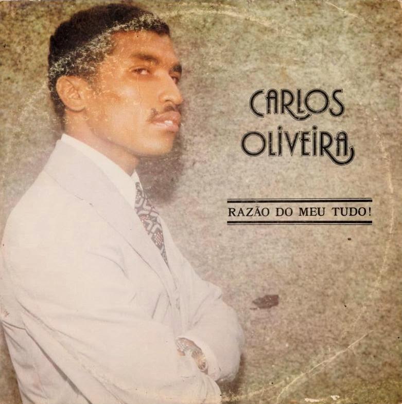 Carlos de Oliveira - Raz�o do Meu Tudo 1979