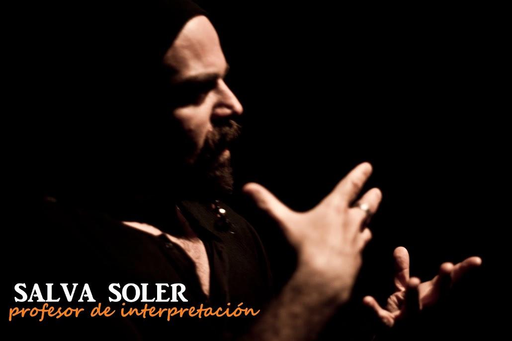 SALVA SOLER  (Profesor de interpretación)