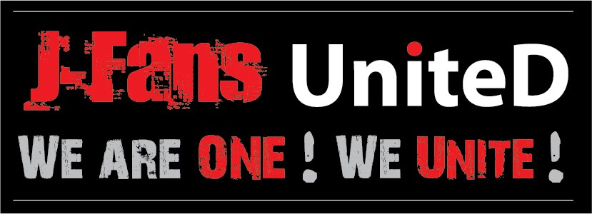 "J-Fans United ""we are ONE!, we UNITE!"""