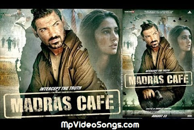 Madras Cafe (2013) Full Movie HD Mp4 Video Songs Download Free
