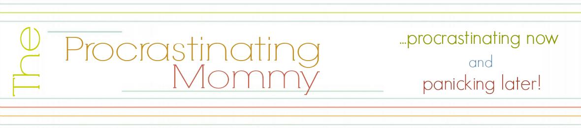 The Procrastinating Mommy
