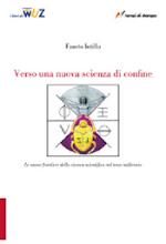 """""""Verso una nuova scienza di confine"""" (2007)"""