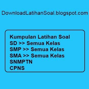 Download Bank Soal Sd Kelas 3 Download Bank Soal Sd Smp Sma Snmptn Cpns