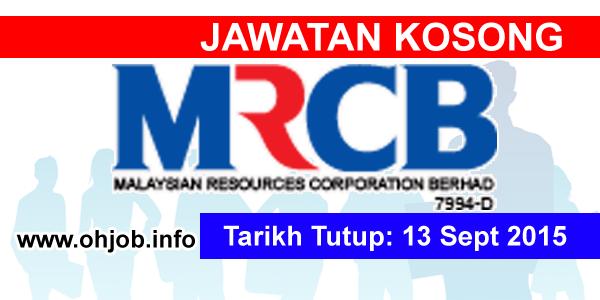 Jawatan Kerja Kosong Malaysian Resources Corporation Berhad (MRCB) logo www.ohjob.info september 2015
