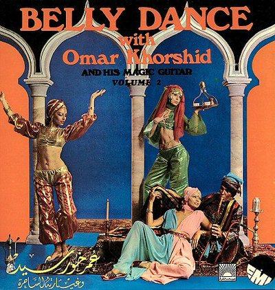 Omar Khorshid - Belly Dance With Omar Khorshid And His Magic Guitar