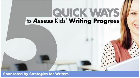 http://www.weareteachers.com/blogs/post/2014/12/08/5-quick-ways-to-assess-kids'-writing-progress