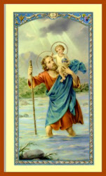 ST. CHRISTOPHER, Mighty intercessor in DANGERS