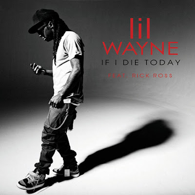 Lil Wayne - If I Die Today