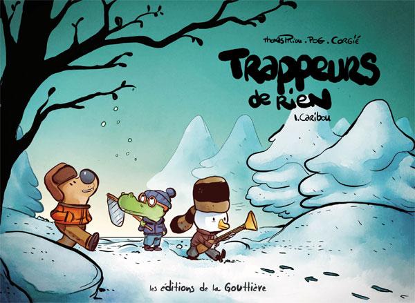 Trappeurs de rien, tome 1: Caribou!