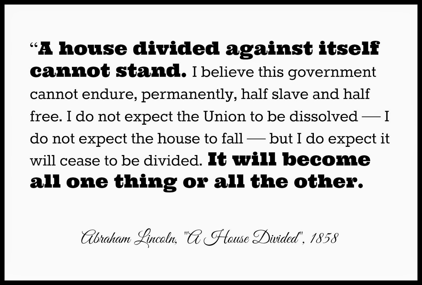 a house divided against itself cannot Voices of democracy  zarefsky 23 david zarefsky  of the biblical phrase, a house divided against itself cannot.