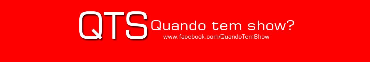 .:::QuandoTemShow:::. - Site Oficial www.quandotemshow.com.br