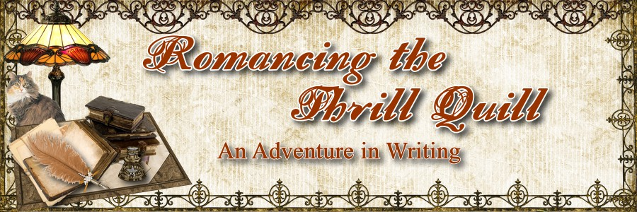 Romancing the Thrill Quill