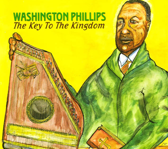 Washington Phillips - I've Got The Key To The Kingdom - A Mother's Last Word To Her Daughter